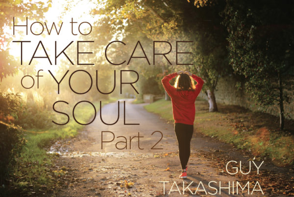 How to Take Care of Your Soul Pt. 2